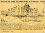 Newspaper Clipping: Most Up to Date Science Hall in State Planned for Hays Teachers College by Ellis County Star