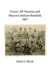 Evans' All-Nations and Mayetta Indians Baseball, 1917 by Mark E. Eberle