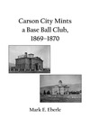 Carson City Mints a Base Ball Club, 1869–1870