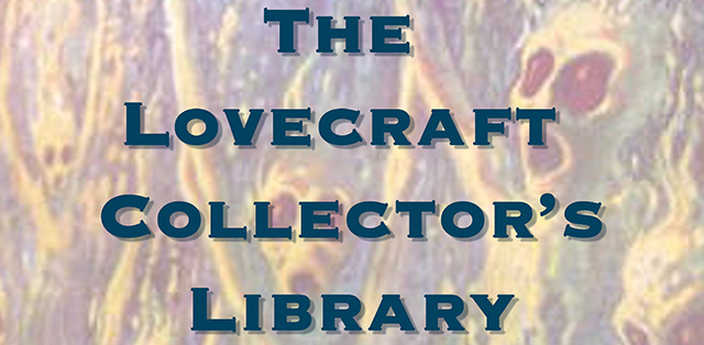 The Lovecraft Collector's Library - Images