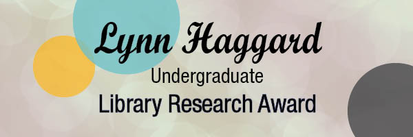 Lynn Haggard Undergraduate Library Research Award