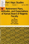 Retirement Plans, Attitudes, and Expectations of Kansas Board of Regents Faculty by Carl Parker, Bill Rickman, Rory Terry, and Tom Johansen