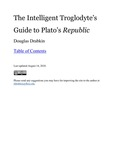 The Intelligent Troglodyte's Guide to Plato's Republic by Douglas Drabkin