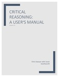 Critical Reasoning: A User's Manual, v.4.0 by Jason Southworth and Chris Swoyer