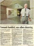 Tomanek Hall: Newspaper, Tomanek humbled, says others deserving; Hundreds honor hall's namesake: University dedicates Jerry Tomanek Hall at Saturday ceremony
